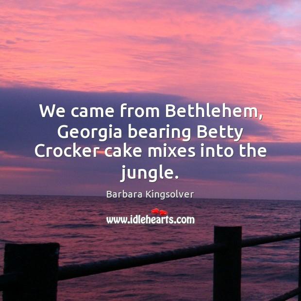 Image, We came from Bethlehem, Georgia bearing Betty Crocker cake mixes into the jungle.