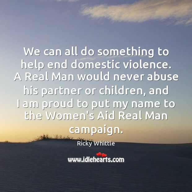We can all do something to help end domestic violence. A Real Image
