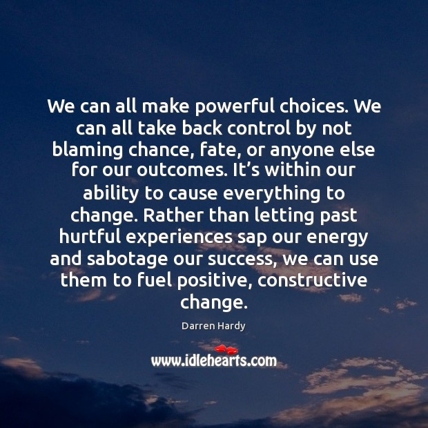 Image, We can all make powerful choices. We can all take back control
