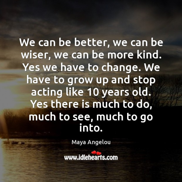 Image, We can be better, we can be wiser, we can be more