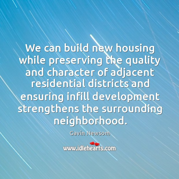 We can build new housing while preserving the quality and character Image