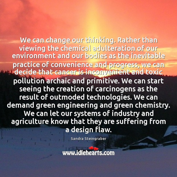 We can change our thinking. Rather than viewing the chemical adulteration of Toxic Quotes Image
