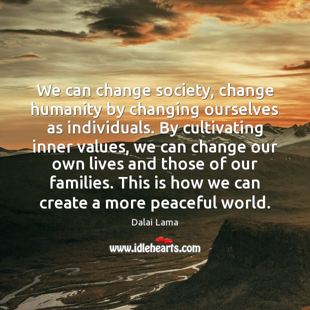 Image, We can change society, change humanity by changing ourselves as individuals. By