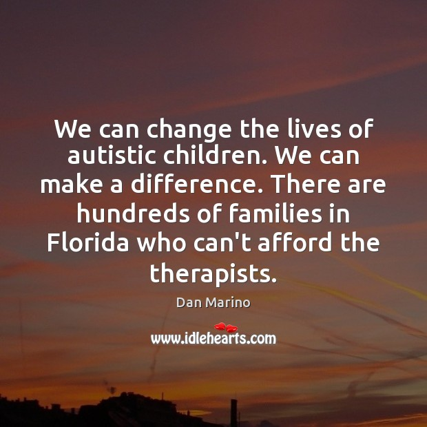 Image, We can change the lives of autistic children. We can make a