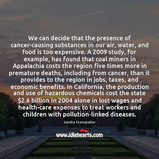 Image, We can decide that the presence of cancer-causing substances in our air,