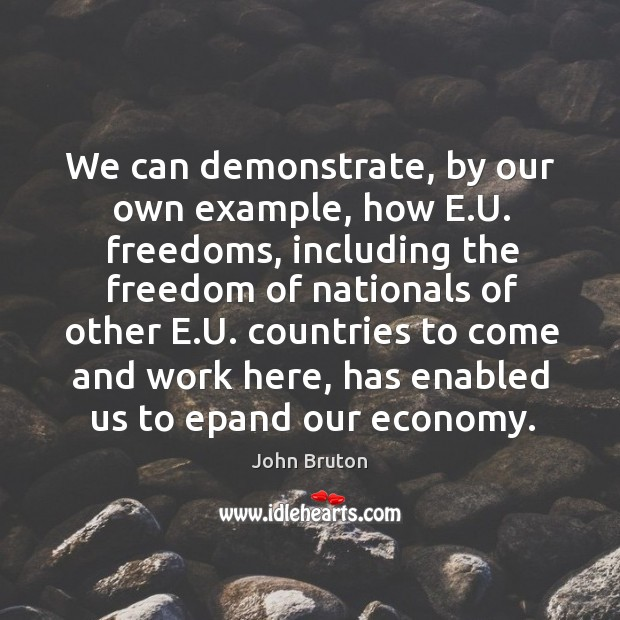 We can demonstrate, by our own example, how e.u. Freedoms, including the freedom of nationals of other e.u. Image