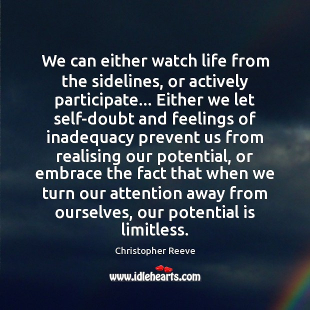 Image, We can either watch life from the sidelines, or actively participate… Either