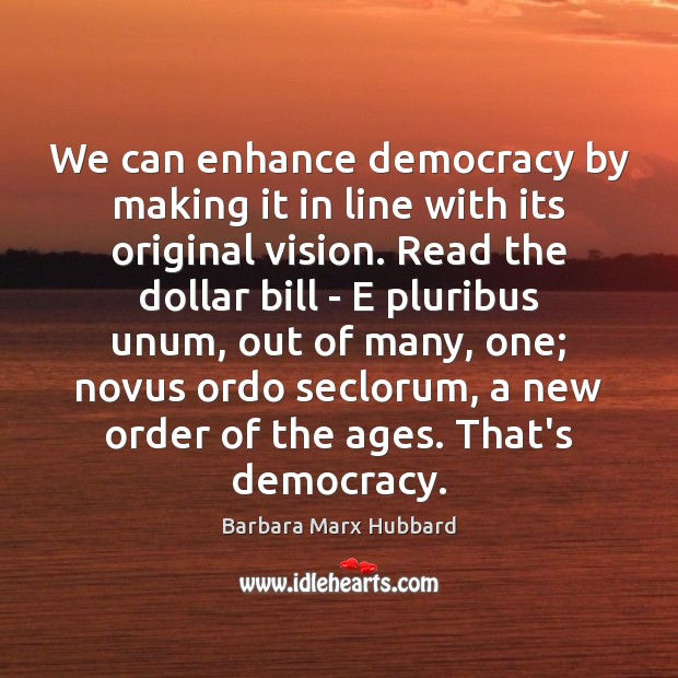 Image, We can enhance democracy by making it in line with its original