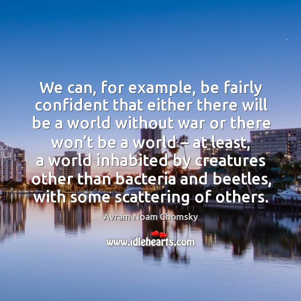Image, We can, for example, be fairly confident that either there will be