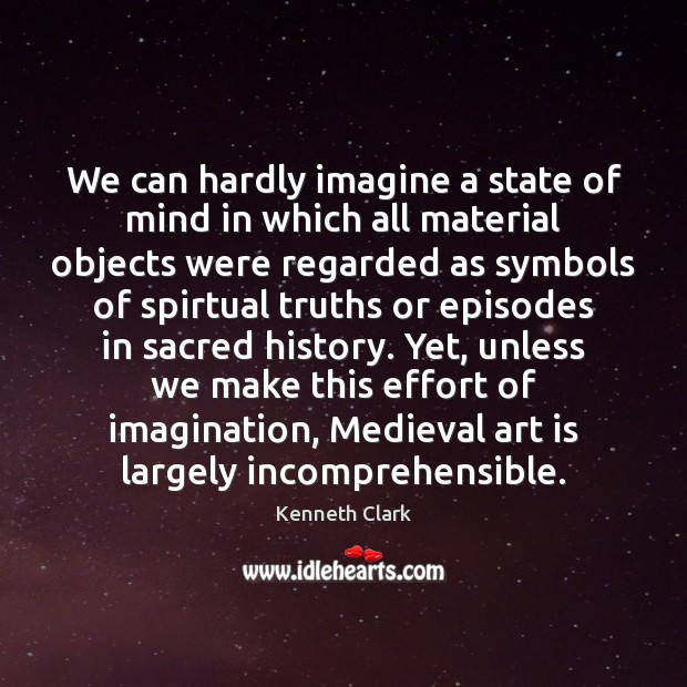 We can hardly imagine a state of mind in which all material Image