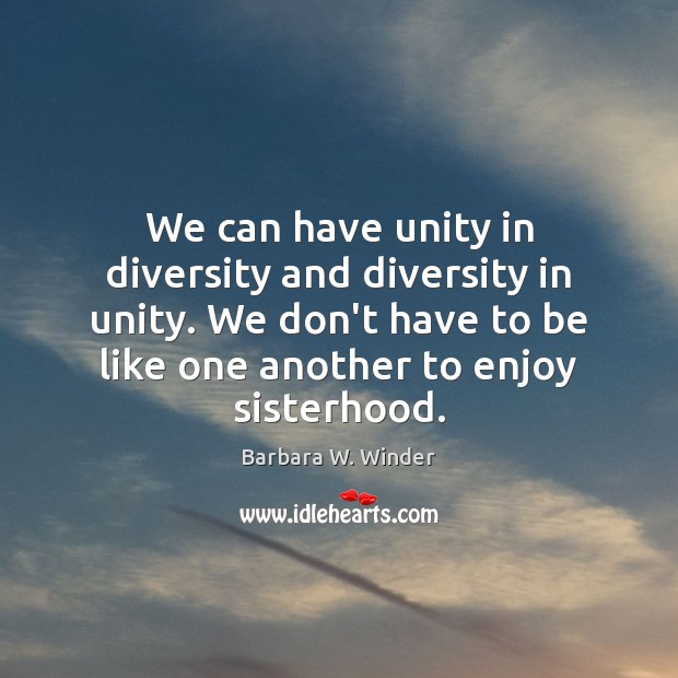 Image, We can have unity in diversity and diversity in unity. We don't