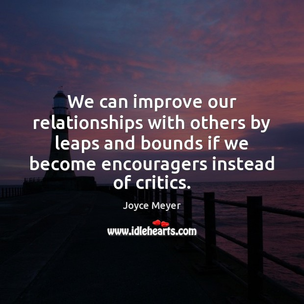 We can improve our relationships with others by leaps and bounds if Image