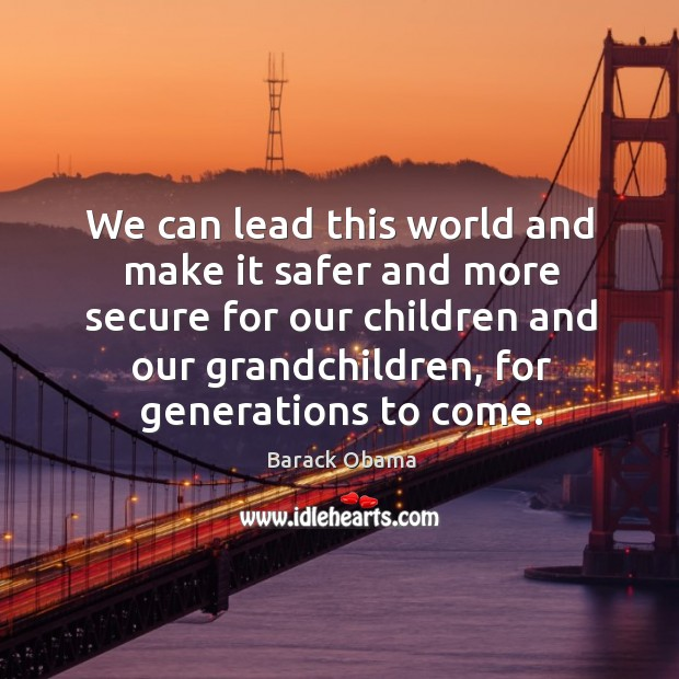 Image, We can lead this world and make it safer and more secure