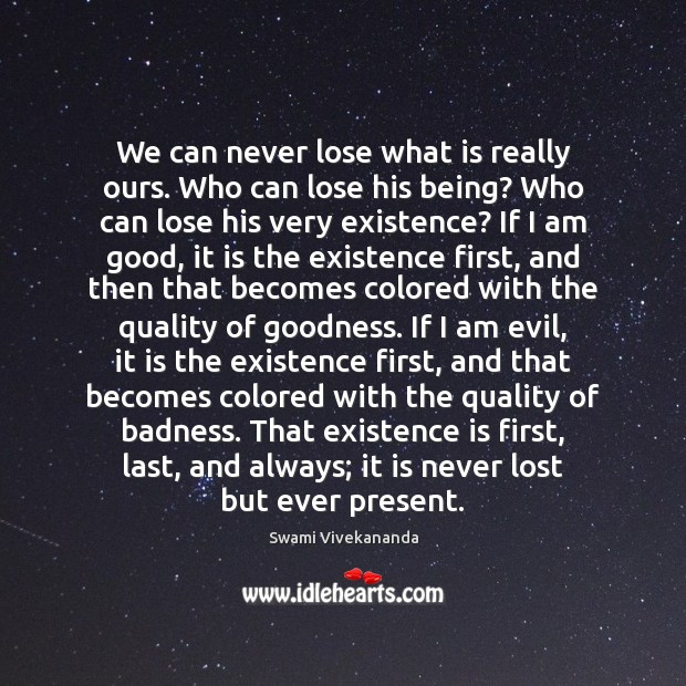 Image, We can never lose what is really ours. Who can lose his