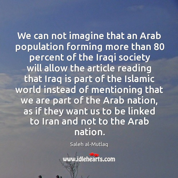 We can not imagine that an Arab population forming more than 80 percent Image
