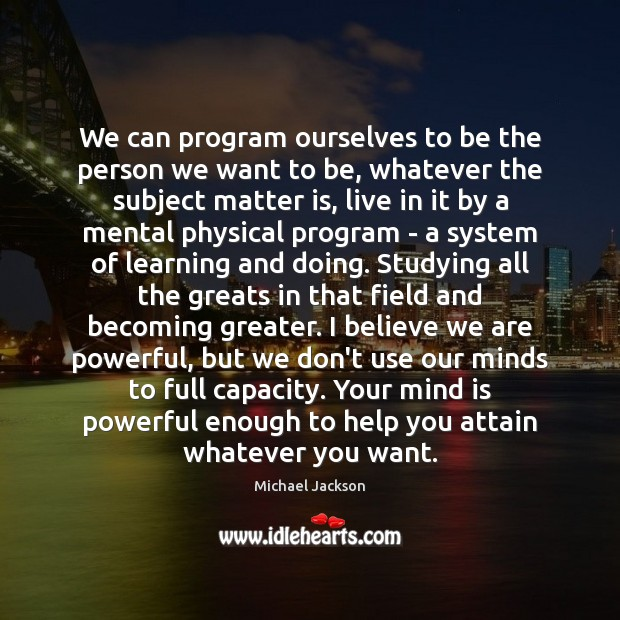 We can program ourselves to be the person we want to be, Image