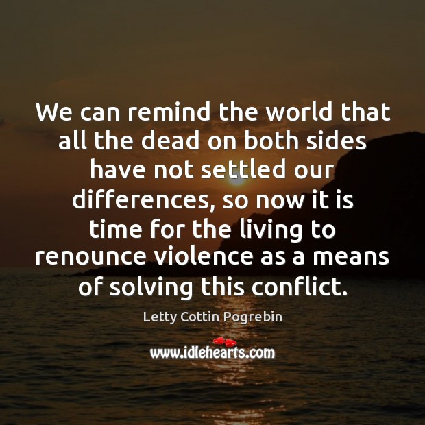 We can remind the world that all the dead on both sides Image