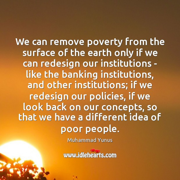 We can remove poverty from the surface of the earth only if Image