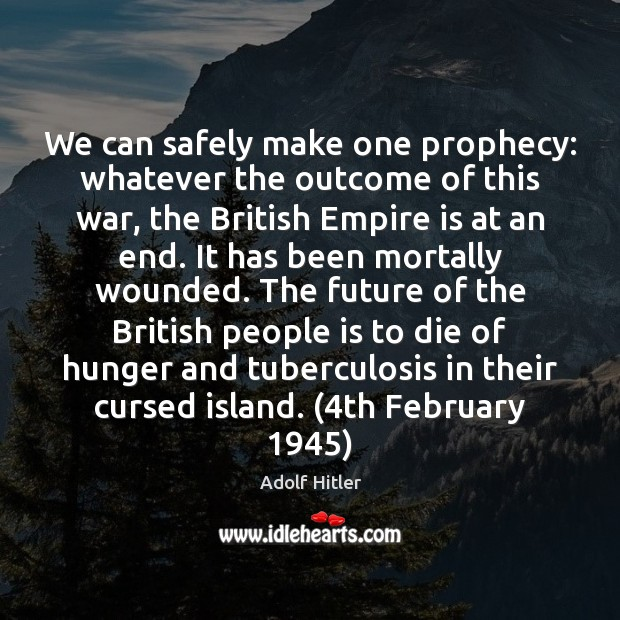 We can safely make one prophecy: whatever the outcome of this war, Image