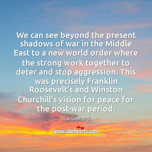 Image, We can see beyond the present shadows of war in the Middle