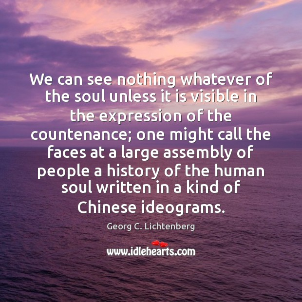 We can see nothing whatever of the soul unless it is visible Image