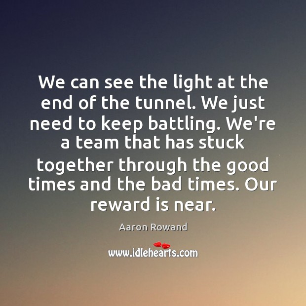 Image, We can see the light at the end of the tunnel. We