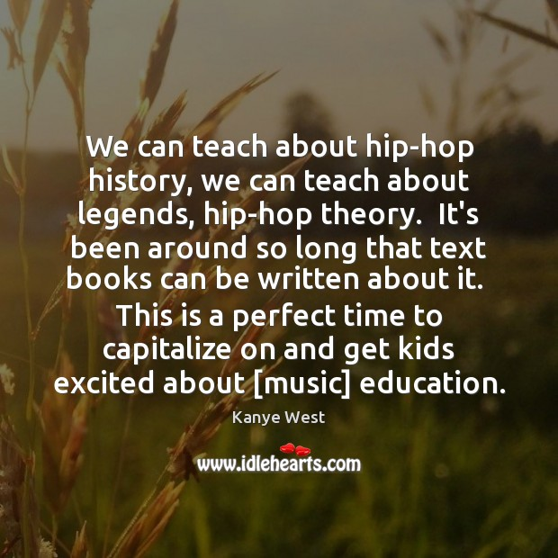 We can teach about hip-hop history, we can teach about legends, hip-hop Image