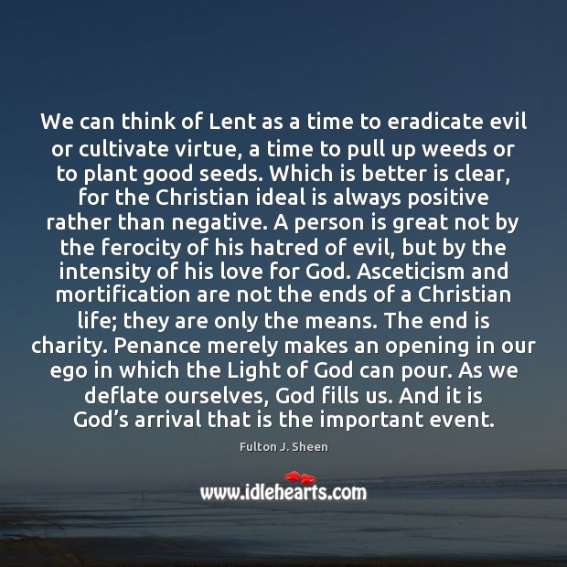 We can think of Lent as a time to eradicate evil or Fulton J. Sheen Picture Quote