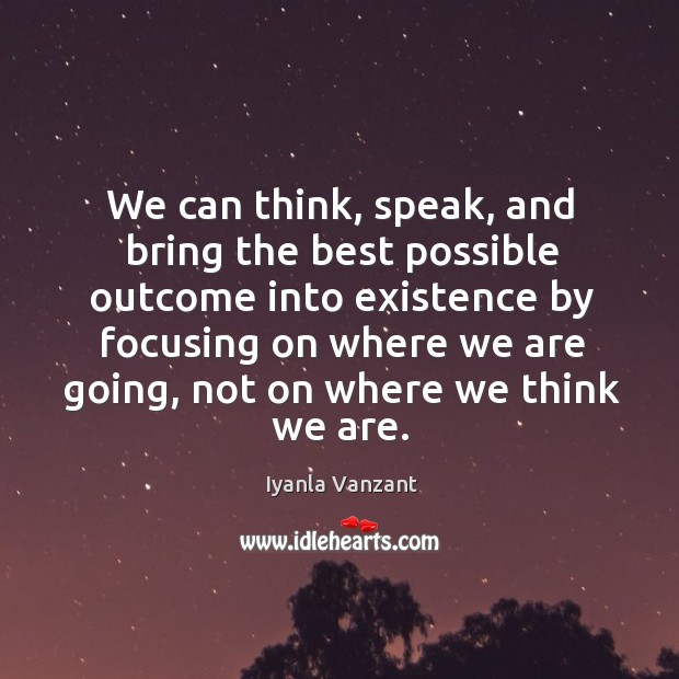 Image, We can think, speak, and bring the best possible outcome into existence