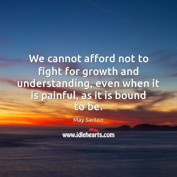 We cannot afford not to fight for growth and understanding, even when Image