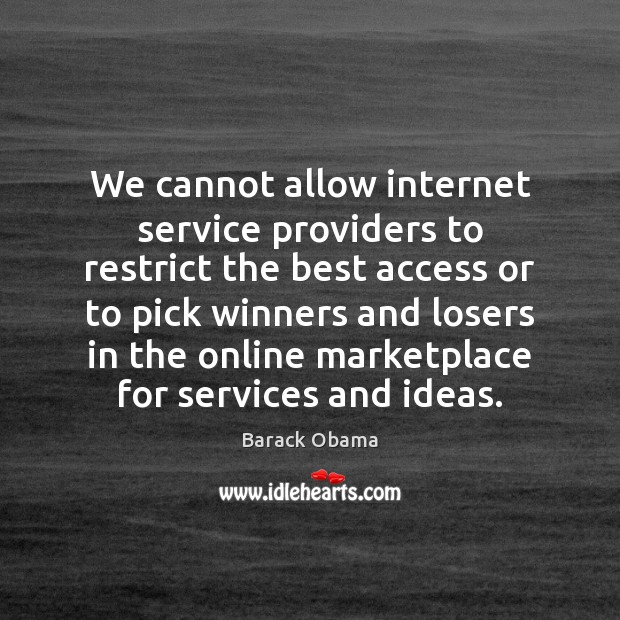 Image, We cannot allow internet service providers to restrict the best access or