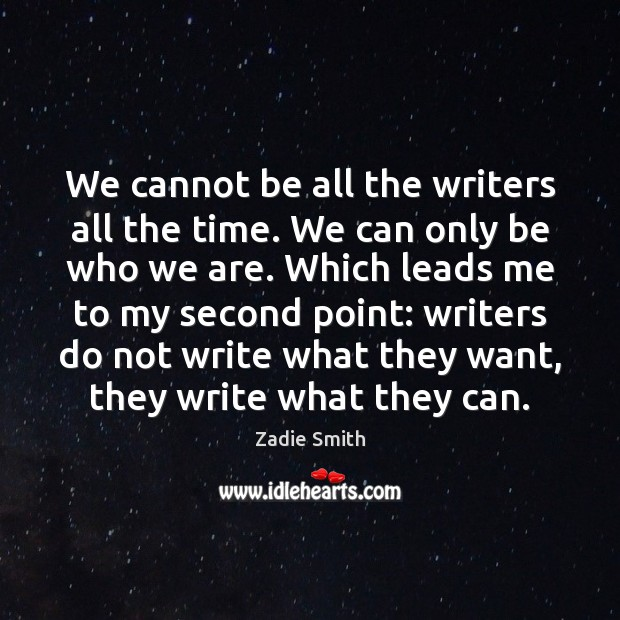 We cannot be all the writers all the time. We can only Image