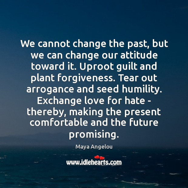 Image, We cannot change the past, but we can change our attitude toward