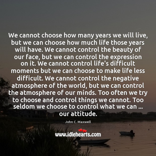 Image, We cannot choose how many years we will live, but we can