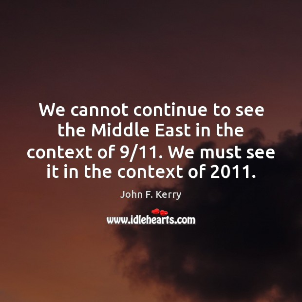 Image, We cannot continue to see the Middle East in the context of 9/11.