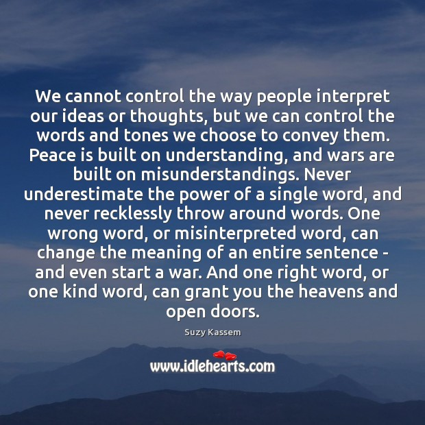 Image, We cannot control the way people interpret our ideas or thoughts, but