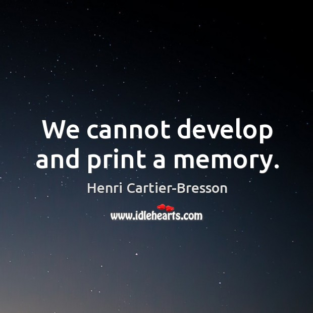 Image, We cannot develop and print a memory.