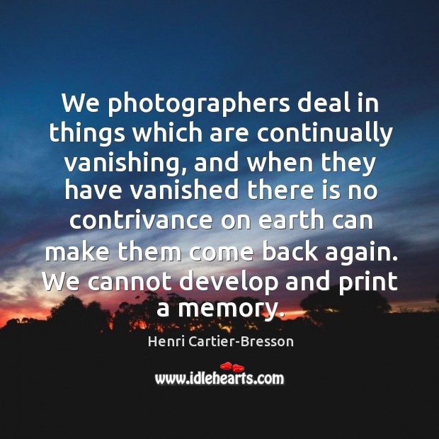 We cannot develop and print a memory. Image