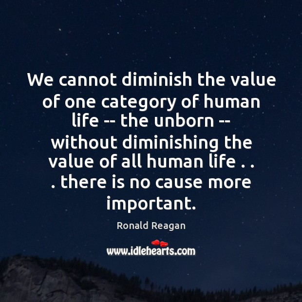 Image, We cannot diminish the value of one category of human life —