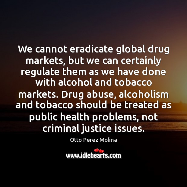 the abuse of illegal drugs ought to be treated as a matter of public health not of criminal justice While drug courts, which dole out sentences tailored to defendants with drug abuse problems, are an improvement over typical prison sentences, they presuppose arrest, criminal charges, and.
