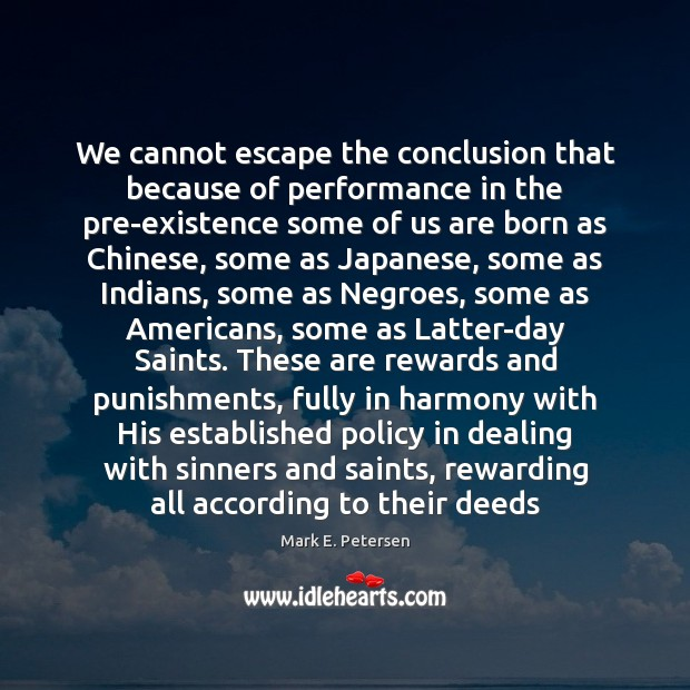 We cannot escape the conclusion that because of performance in the pre-existence Image