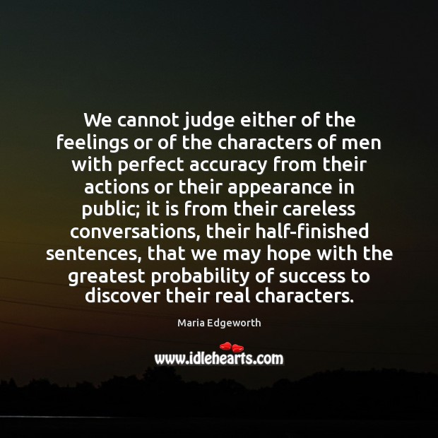 We cannot judge either of the feelings or of the characters of Image
