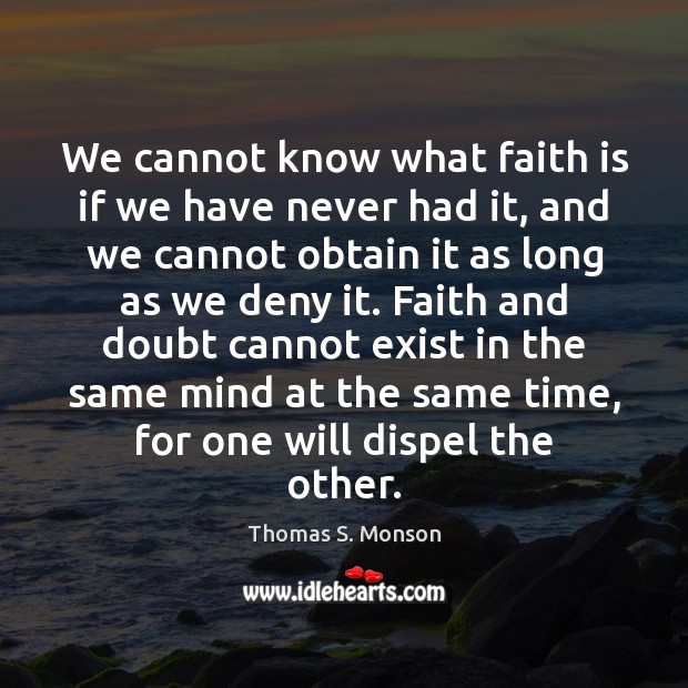We cannot know what faith is if we have never had it, Image