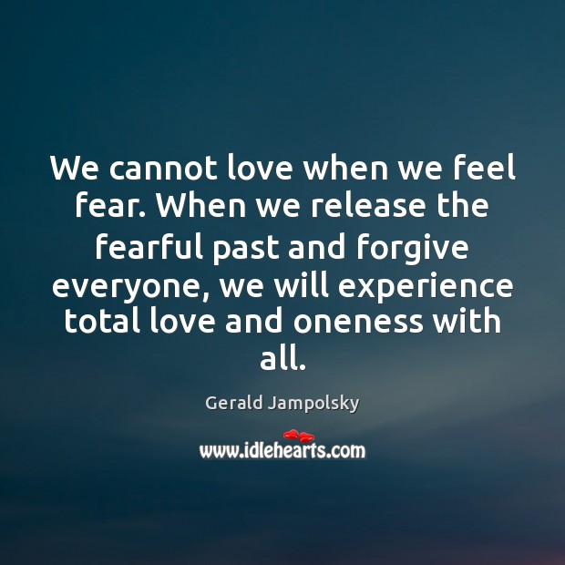 Image, We cannot love when we feel fear. When we release the fearful