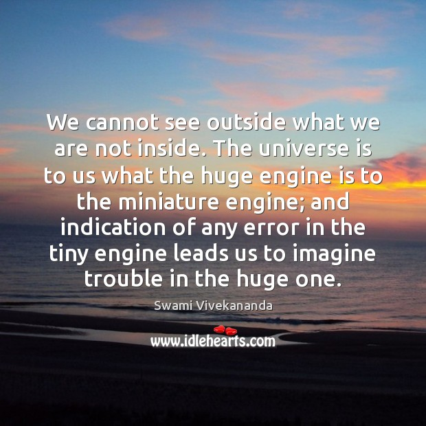 Image, We cannot see outside what we are not inside. The universe is
