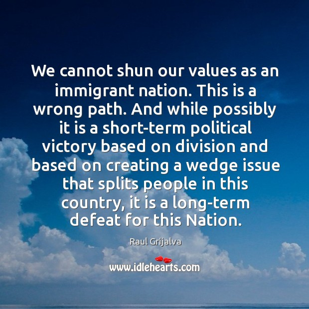 We cannot shun our values as an immigrant nation. This is a wrong path. Image