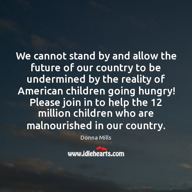 We cannot stand by and allow the future of our country to Image