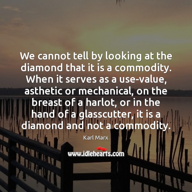 We cannot tell by looking at the diamond that it is a Image