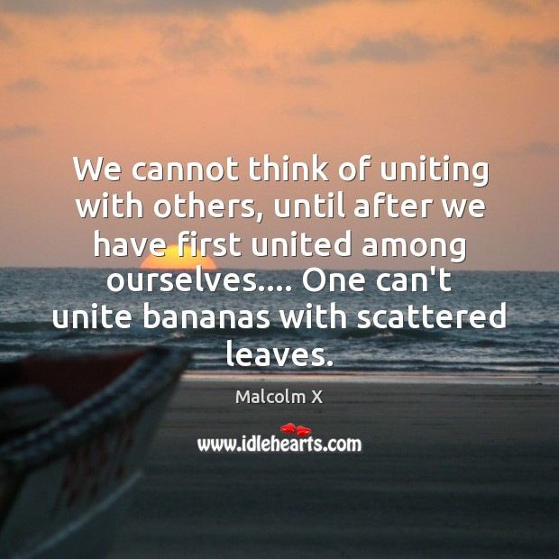Image, We cannot think of uniting with others, until after we have first