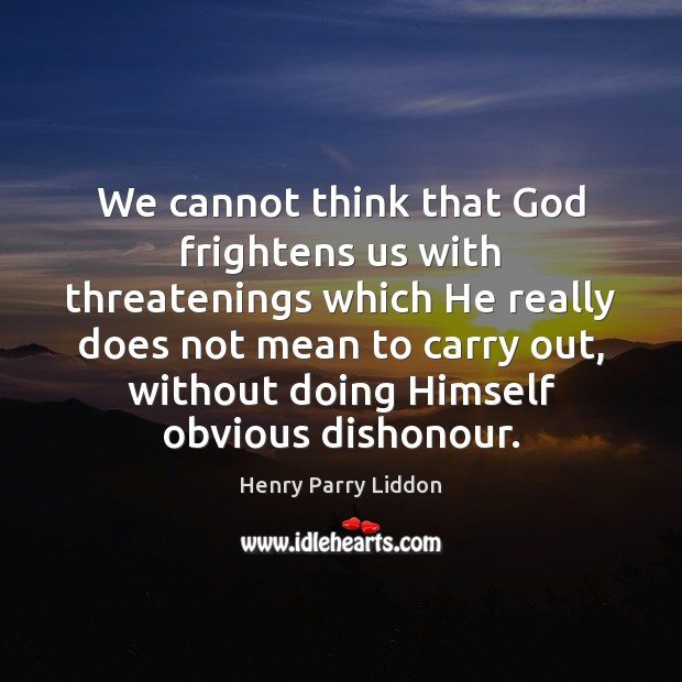 Image, We cannot think that God frightens us with threatenings which He really